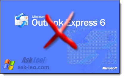 Outlook Express Must Die