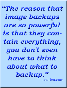 The reason that image backups are so powerful is that they contain everything,  you don't even have to think about what to backup.