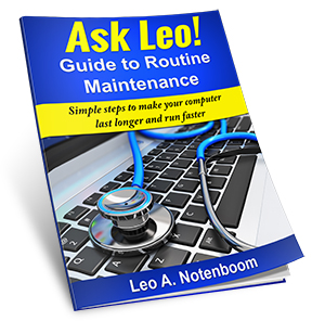 The Ask Leo Guide to Routine Maintenance