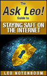 The Ask Leo! Guide to Internet Safety