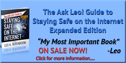 The Ask Leo! Guide To Staying Safe On The Internet ' Expanded Edition